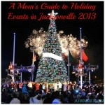 A Mom's Guide To Holiday Events in Jacksonville