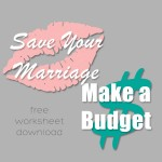 Save Your Marriage, Make a Budget – Free Worksheet Download