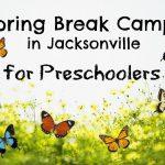 Spring Break Camps in Jacksonville for Preschoolers