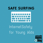 Safe Surfing – Internet Safety for Young Kids