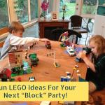 "Fun LEGO Ideas For Your Next ""Block"" Party!"