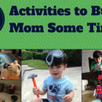 5 Activities to Buy Mom Some Time