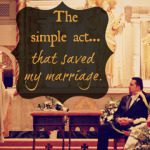 The Simple Act That Saved My Marriage
