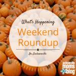 Weekend Roundup, Weekend of October 2 – October 4