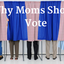 Why Moms Should Vote