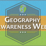 Geography Awareness Week: Maps, Apps, & Crafts