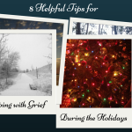 8 Helpful Tips for Coping with Grief during the Holidays