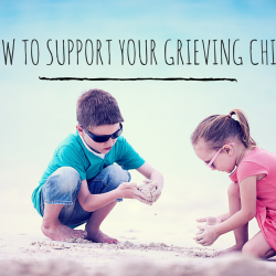 How to support your grieving child