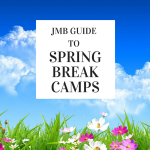 JMB Guide to Spring Break Camps