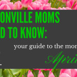 Jacksonville Moms Need to Know :: Your Guide to the Month of April