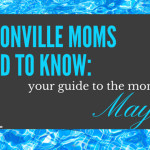 Jacksonville Moms Need To Know :: Your Guide to the Month of May