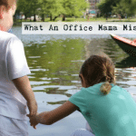 What an Office Mama Misses