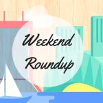 WeekendRoundup
