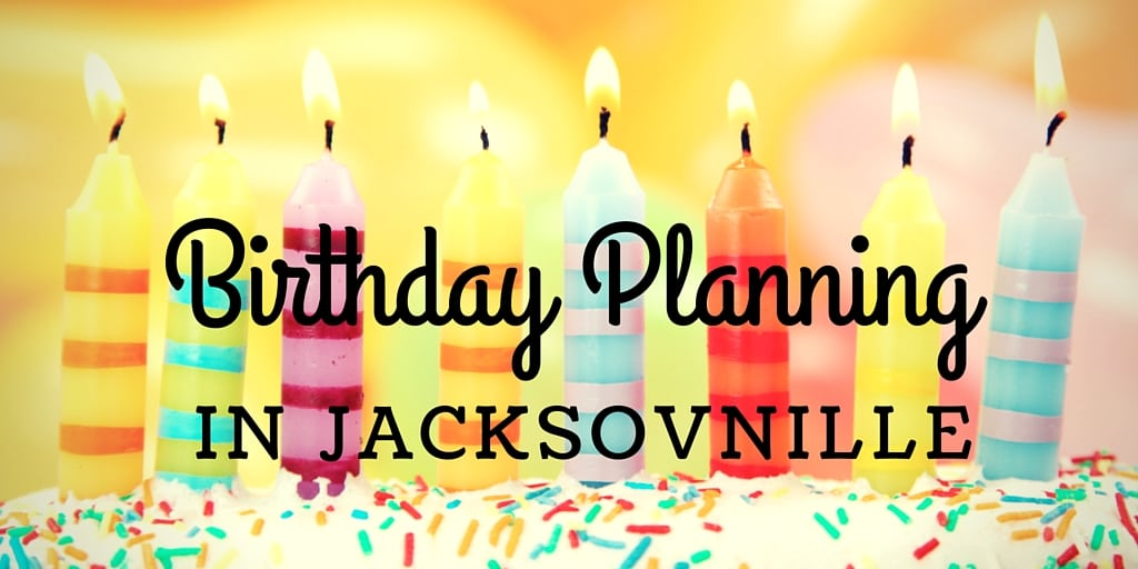 Birthday Planning - Guide to Jacksonville