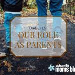 Diabetes :: Our Role as Parents