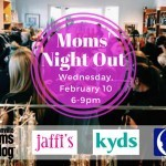 Moms' Night Out at Jaffi's and Kyds benefiting Dreams Come True