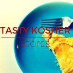 Tasty Kosher Recipes