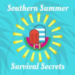 Southern Summer Survival Secrets