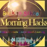 Back 2 School :: Morning Hacks 4 Mom