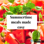 Mom Tested, Kid Approved :: Quick Summertime Meals