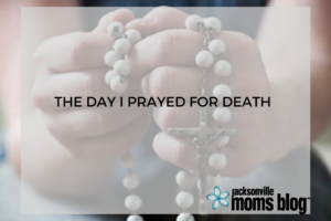 The Day I prayed for death