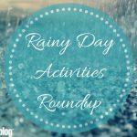 Rainy Day Activities Roundup