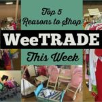Top 5 Reasons to Shop WeeTRADE this week