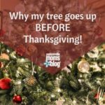 Why My Christmas Tree Goes Up BEFORE Thanksgiving!