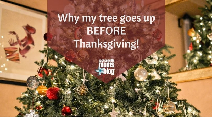 Why my tree goes up before Thanksgiving!