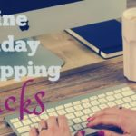 Online Shopping Hacks for the Holidays (and Beyond!)