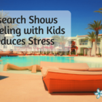 Research Shows Traveling with Kids Reduces Stress