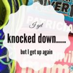 I Get Knocked Down… But I Get Up Again