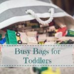6 Must-Haves for Your Toddler's Busy Bag