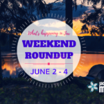 Weekend Roundup, June 2 – 4