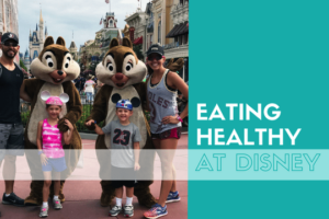Eating Healthy at Disney: Making Good Food Choices at the Most Magical Place on Earth