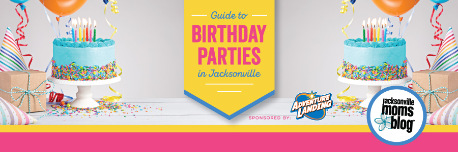Guide To Birthday Parties In Jacksonville